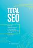 Total SEO. Полное практическое руководство по продвижению сайтов. Комплект в двух книгах